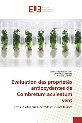 Evaluation des propriétés antioxydantes de Combretum aculeatum vent: Tests in vitro sur 4 extraits issus des feuilles