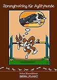 Sprungtraining für Agilityhunde: mit Handkarten und vielen praktischen Übungen