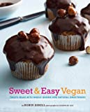 Sweet & Easy Vegan: Treats Made with Whole Grains and Natural Sweeteners - Best Reviews Guide