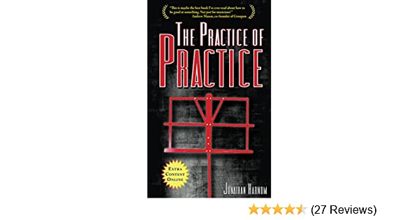 practice secrets of the pros motivation method and memory for musicians and other athletes