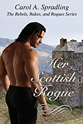 Her Scottish Rogue (The Rebels, Rakes, and Rogues Series) (English Edition)