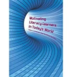 [(Motivating Literacy Learners in Todays World)] [Author: Jo Fletcher] published on (December, 2010)