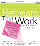 Retreats That Work: Everything You Need to Know About Planning and Leading Great Offsites (Pfeiffer Essential Resources for Training and HR Professionals (Paperback))