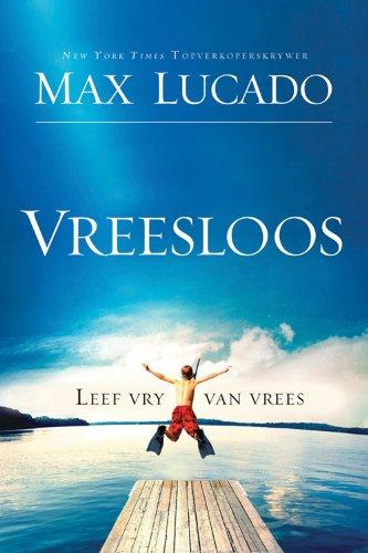 Vreesloos: Leef Vry van Vrees (Afrikaans Edition)