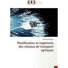 Planification et ingénierie des réseaux de transport optiques