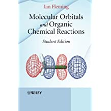 Molecular Orbitals and Organic Chemical Reactions - Student Edition