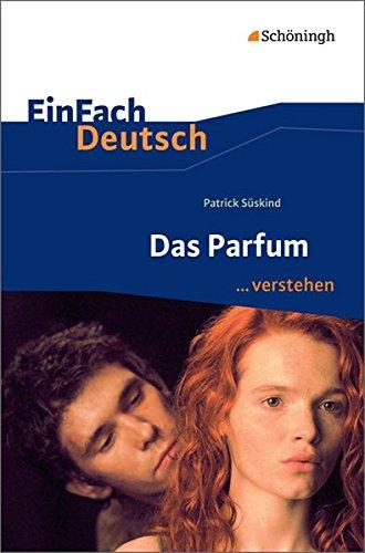 EinFach Deutsch ...verstehen: Patrick Süskind: Das Parfum