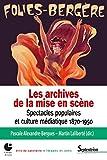 Les archives de la mise en scène: Spectacles populaires et culture médiatique 1870-1950 (Arts du spectacle – Images et sons) (French Edition)