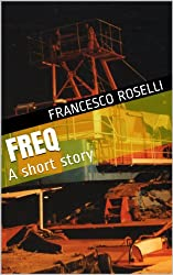 Freq: A short story (English Edition)