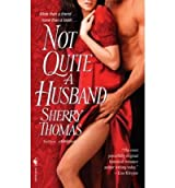 [Not Quite a Husband] [by: Sherry Thomas]