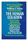 The Human Equation; Provocative Short Novels of Tomorrow by Alfred Bester, Leigh Brackett, Ray Bradbury, Philip K. Dick, John D. MacDonald. with Authoritative Biographical Prefaces.