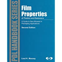 Film Properties of Plastics and Elastomers, 2nd Edition: A Guide to Non-wovens in Packaging Applications (Plastics Design Library)
