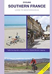 Cycling Southern France - Loire to Mediterranean, Updated and Revised 2016