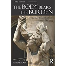 The Body Bears the Burden: Trauma, Dissociation, and Disease