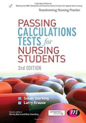 Passing Calculations Tests for Nursing Students (Transforming Nursing Practice Series)