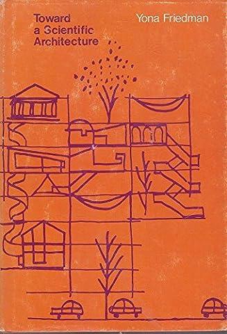 Toward a Scientific Architecture by Yona Friedman (1975-09-01)