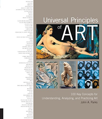 Universal Principles of Art : 100 Key Concepts for Understanding, Analyzing, and Practicing Art par John A A Parks