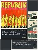 Diskursgeschichte der Weimarer Republik: Mit einem Vorwort von Georg Stötzel. 2 Bände.