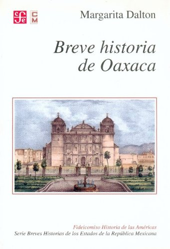 Breve Historia De Oaxaca/ Brief History of Oaxaca