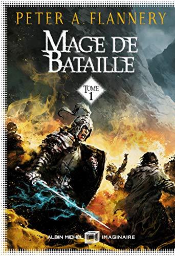 Mage de bataille - tome 1 (A.M.IMAGINAIRE) par Peter A. Flannery, Patrice Louinet