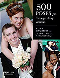[(500 Poses for Photographing Couples : A Visual Sourcebook for Digital Portrait Photographers)] [By (author) Michelle Perkins] published on (September, 2011)