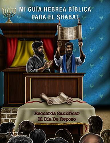 Mi Guía Hebrea Bíblica para el Shabat por Shelby Murray