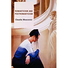 Romanticism and Postromanticism by Claudia Moscovici (2010-03-16)