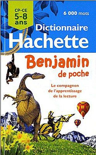 Dictionnaire Hachette Benjamin de poche 5-8 ans