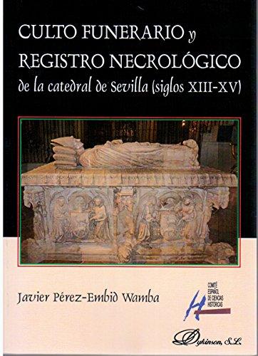 Culto funerario y registro necrológico de la catedral de Sevilla (siglos XIII-XV).