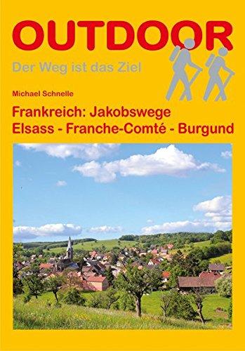 Frankreich Burgund Karte (Frankreich: Jakobswege Elsass - Franche-Comté - Burgund (Der Weg ist das Ziel))