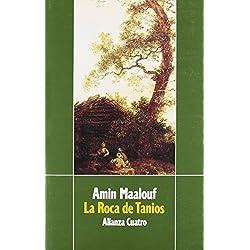 La roca de Tanios (Alianza Cuatro) de Amin Maalouf (31 jul 1994) Tapa blanda -- Premio Goncourt 1993