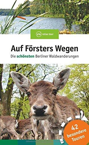 Auf Försters Wegen: Die beliebtesten Berliner Waldwanderungen Test