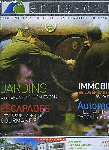 ENTRE DEUX N° 3 - JARDINS LES TENDANCES LOCALES 2012 ; ESCAPADES J'ETAIS SUR LA ROUTE... GOURMANDE ; IMMOBILIER SE LOGER