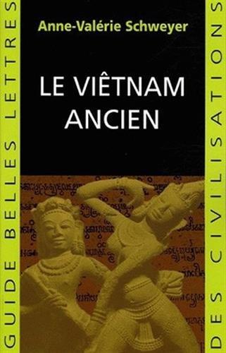 Le Vietnam Ancien (Guides Belles Lettres Des Civilisations)