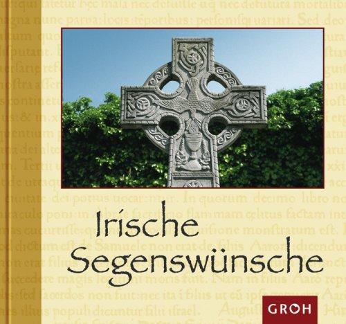 Groh Verlag Irische Segenswünsche (Kräfte des Guten)