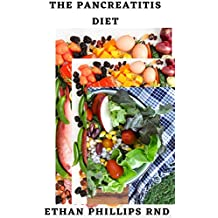 THE PANCREATITIS DIET: Beating Pancreatitis Naturally With Easy To Make And Nutritious  Recipes And Meal Plan (English Edition)