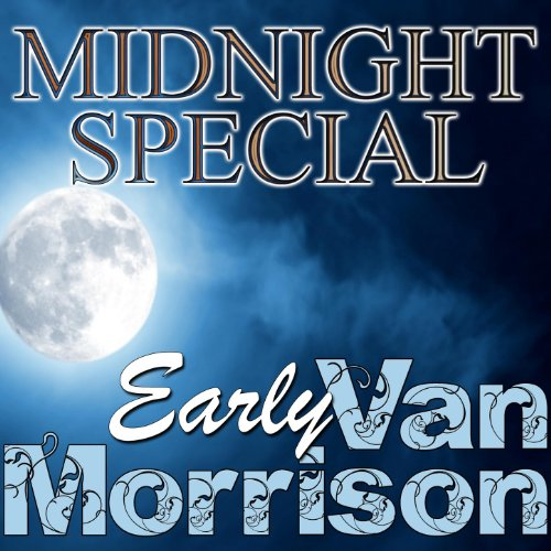Midnight Special: Early Van Mo...