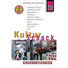 Reise Know-How KulturSchock Großbritannien: Alltagskultur, Traditionen, Verhaltensregeln, ...