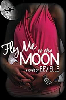 Fly Me to the Moon by [Elle, Bev]