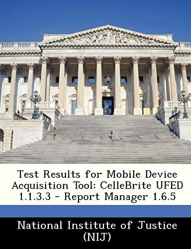 Test Results for Mobile Device Acquisition Tool: Cellebrite Ufed 1 1 3 3 -  Report Manager 1 6 5