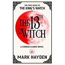 The 13th Witch (The King's Watch Book Book 1)
