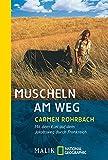Muscheln am Weg: Mit dem Esel auf dem Jakobsweg durch Frankreich - Carmen Rohrbach