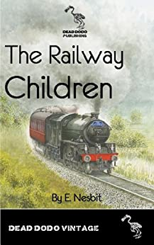The Railway Children by [Nesbit, E]