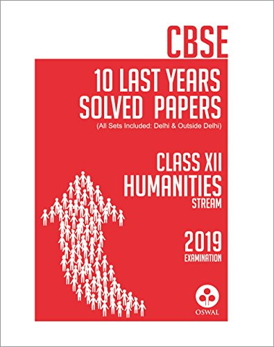 10 Last Years Solved Papers - Humanities: CBSE Class 12 for 2019 Examination