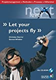 Let your projects fly: Projektmanagement - Methoden - Prozesse - Hilfsmittel