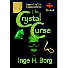 The Crystal Curse (Legends of the Winged Scarab Book 4) (English Edition)