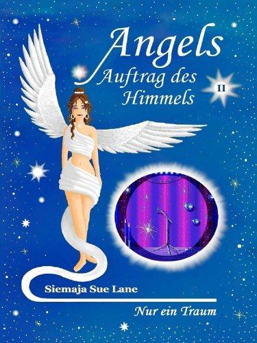 Nur ein Traum (Angels - Auftrag des Himmels 2)