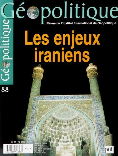 Géopolitique, numéro 88-2004 : Les enjeux iraniens