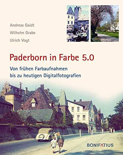 Paderborn in Farbe 5.0: Von frühen Farbaufnahmen bis zu heutigen Digitalfotografien