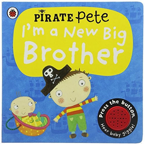 im-a-new-big-brother-a-pirate-pete-book-pirate-pete-princess-polly